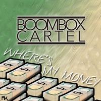 Boombox Cartel - Where's My Money