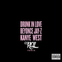 Beyonce - Drunk In Love (DJ Rell Remix)