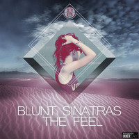 Blunt Sinatras - The Feel