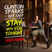 Clinton Sparks Ft. Riff Raff - Stay With You Tonight (DOCO Remix)
