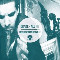 Drake - All Me (Moduloktopus ReTwerk)