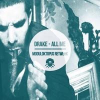 Drake - All Me (Moduloktopus ReTwerk)