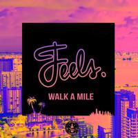 Feels - Walk A Mile