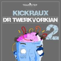 KickRaux - Dr Twerkvorkian 2
