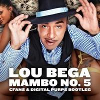 Lou Bega - Mamob No. 5 (CFANS & Digital Purps Bootleg)