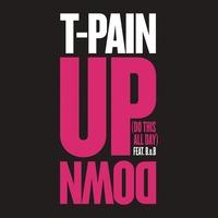 T-Pain - UP Down (CLBTS Remix)