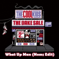 The Cool Kids - What Up Man (Noms Edit)