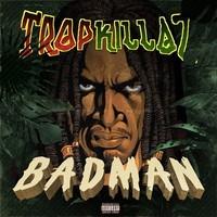 Tropkillaz - Badman