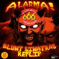 666 - Alarma (Blunt Sinatras ReFlip)
