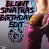 Blunt Sinatras - Happy Birthday Edit TSAS