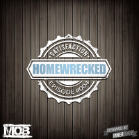 Homewrecked Episode 004