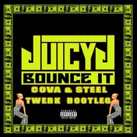 Juicy J - Bounce It (Cova & Steel Remix)