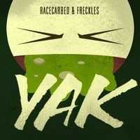 RaceCarBed & Freckles - Yak!