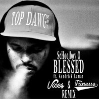 Schoolboy Q Ft. Kendrick Lamar - Blessed (Vices & Fiinesse Remix)