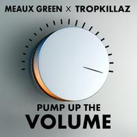 Tropkillaz & Meaux Green - Pump Up The Volume