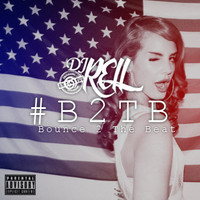 DJ Rell - Bounce 2 The Beat #B2TB