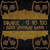 Drake - 0 To 100 (Blunt Sinatras Remix)