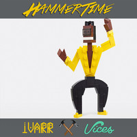 IVARR & Vices - Hammertime