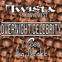 Twista Ft. Kanye West - Overnight Celebrity (Vices & Big Makk Remix)