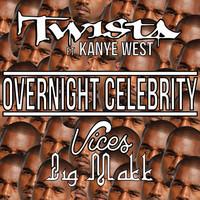Twista Ft. Kanye West - Overnight Celebrity (Vices & Big Makk Remix)