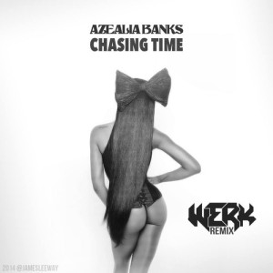 Azealia Banks - Chasing Time (WERK Remix)