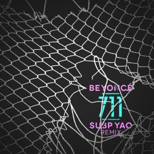 Beyonce - 711 (Subp Yao Remix)