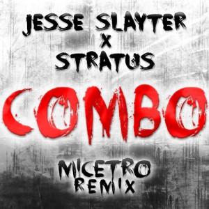 Jesse Slayter X Stratus - Combo (Micetro Remix)