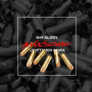 Shy Glizzy - Awwsome (CRVFTSMEN Remix)