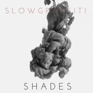 Slow Graffiti - Shades