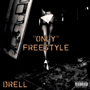 Drell - %22Only%22 Freestyle Ft. Chris Brown