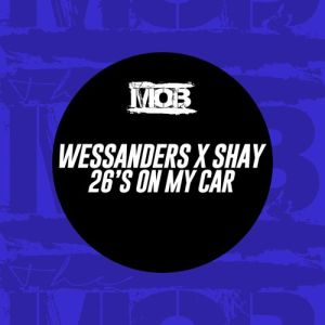 Wessanders X Shay - 26s On My Car