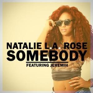Natalie L.A. Rose Ft. Jeremih - Somebody (Flippy Frog & Mighty Mouze Remix)