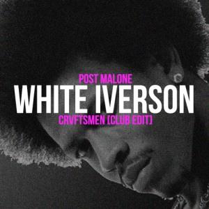 Post Malone - White Iverson (CRVFTSMEN Edit)