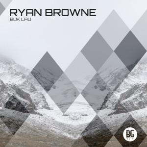 Ryan Browne - Buk Lau