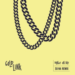 GoldLink - Dance On Me (Su Na Remix)
