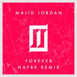Majid Jordan - Forever (Naybr Remix)