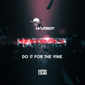 Wubson - Do It For The Vine