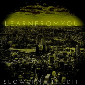 Bobby Tank - Learn From You (Slow Graffiti Edit)