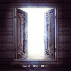 Nadus - Bust It Open