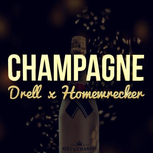 Drell & Homewrecker - Champagne