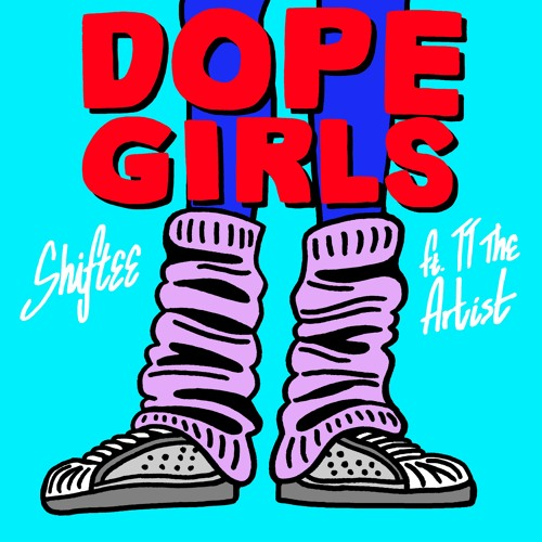 Shiftee - Dope Girls Ft. TT The Artist