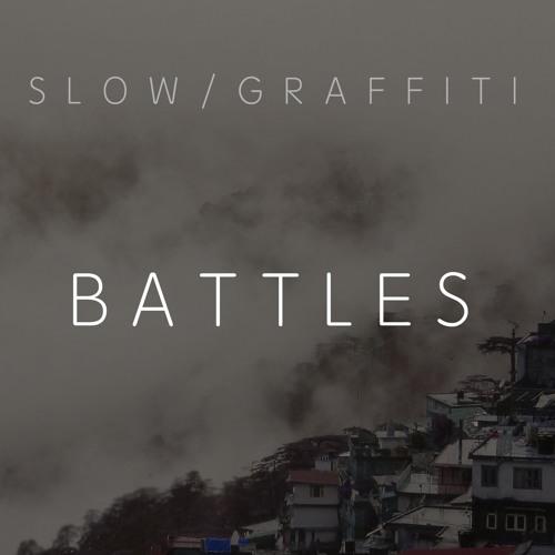 Slow Graffiti - Battles
