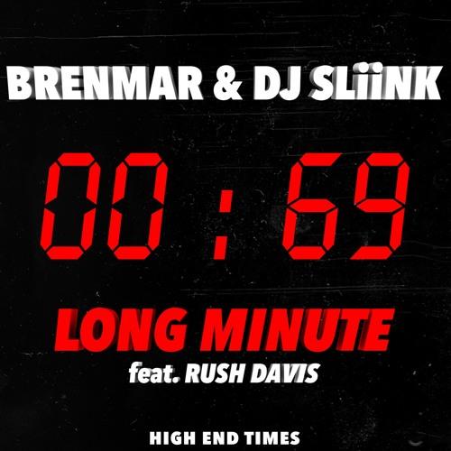 Brenmar & DJ Sliink - Long Minute Ft. Rush Davis