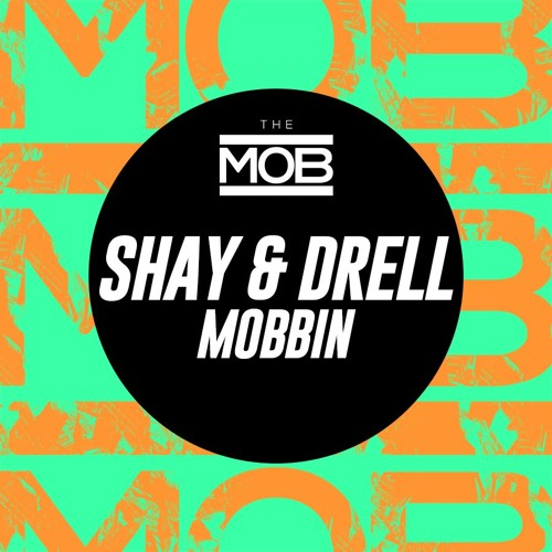 Shay & Drell - Mobbin