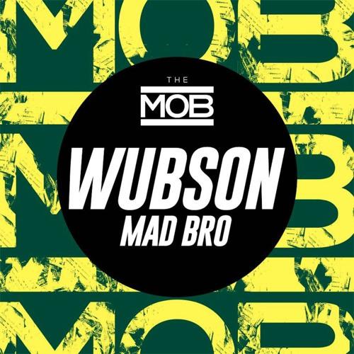 Wubson - Mad Bro