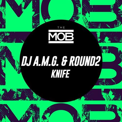 DJ A.M.G & Round2 - Knife