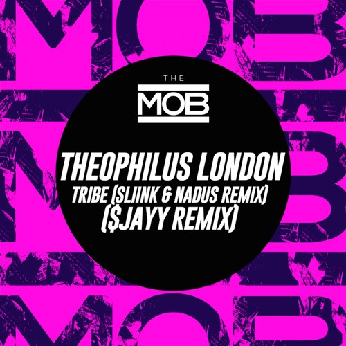 Theophilus London - Tribe ($JAYY Remix)