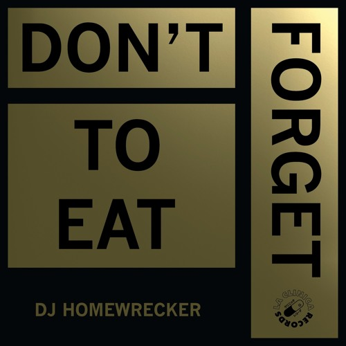 DJ Homewrecker - Don't Forget To Eat EP