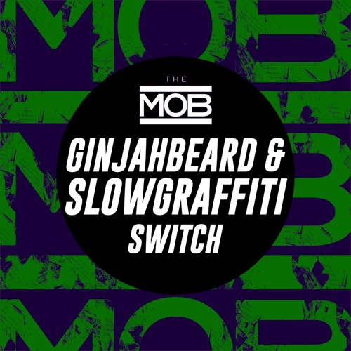 GinjahBeard & Slow Graffiti - Switch
