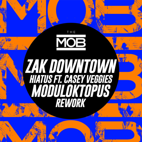 Zak Downtown - Hiatus Ft. Casey Veggies (Moduloktopus Rework)